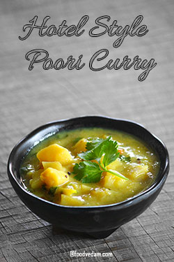 Hotel Style Poori Curry Recipe-Besan Poori Curry