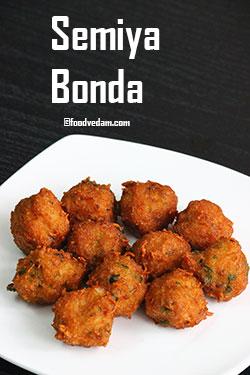 Semiya Bonda Recipe-Vermicelli Bonda/Punugulu